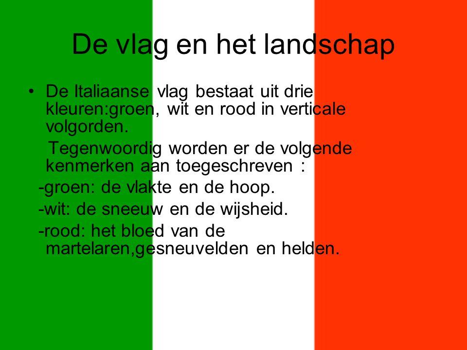 De vlag en het landschap De Italiaanse vlag bestaat uit drie kleuren:groen, wit en rood in verticale volgorden. Tegenwoordig worden er de volgende ken
