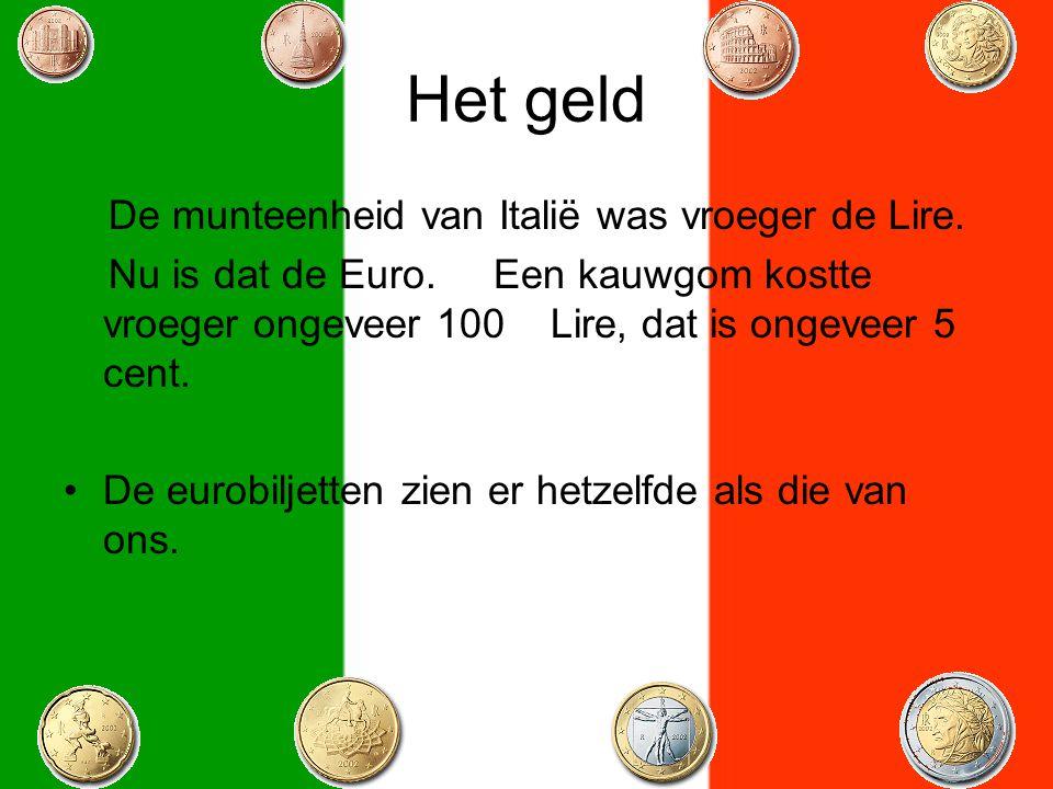 Het geld De munteenheid van Italië was vroeger de Lire. Nu is dat de Euro. Een kauwgom kostte vroeger ongeveer 100 Lire, dat is ongeveer 5 cent. De eu