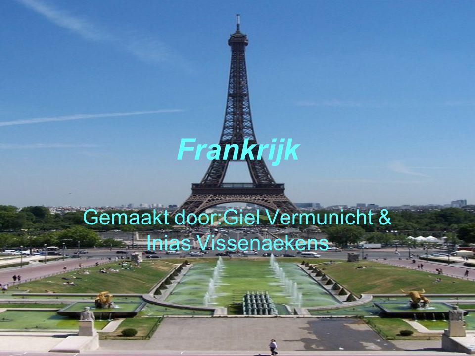 Frankrijk Gemaakt door:Giel Vermunicht & Inias Vissenaekens