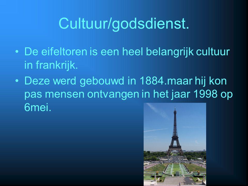 Cultuur/godsdienst. De eifeltoren is een heel belangrijk cultuur in frankrijk. Deze werd gebouwd in 1884.maar hij kon pas mensen ontvangen in het jaar