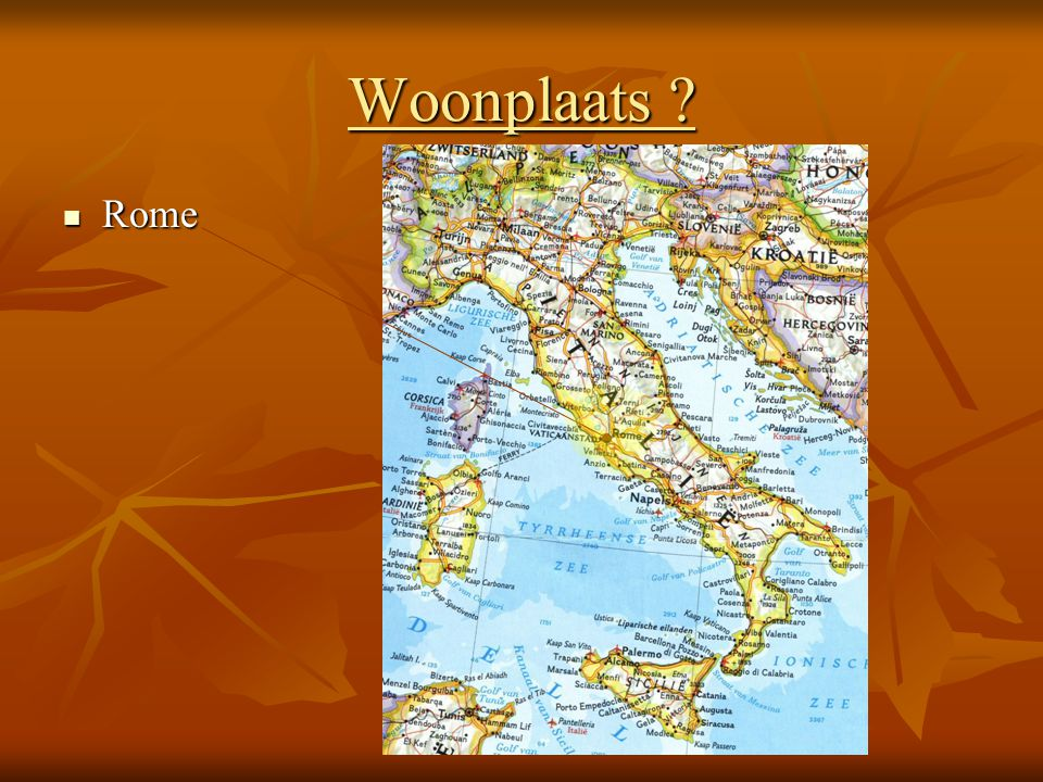Woonplaats ? Rome Rome