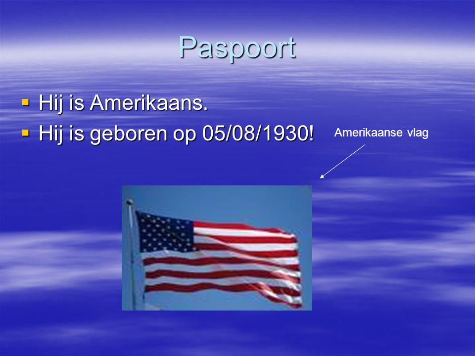 Paspoort  Hij is Amerikaans.  Hij is geboren op 05/08/1930! Amerikaanse vlag