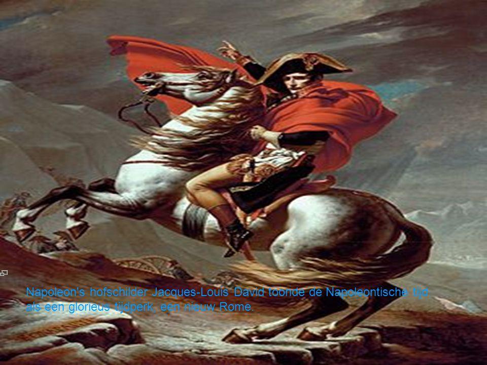 Napoleon's hofschilder Jacques-Louis David toonde de Napoleontische tijd als een glorieus tijdperk, een nieuw Rome.