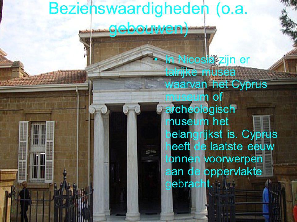 Bezienswaardigheden (o.a. gebouwen) In Nicosia zijn er talrijke musea waarvan het Cyprus museum of archeologisch museum het belangrijkst is. Cyprus he