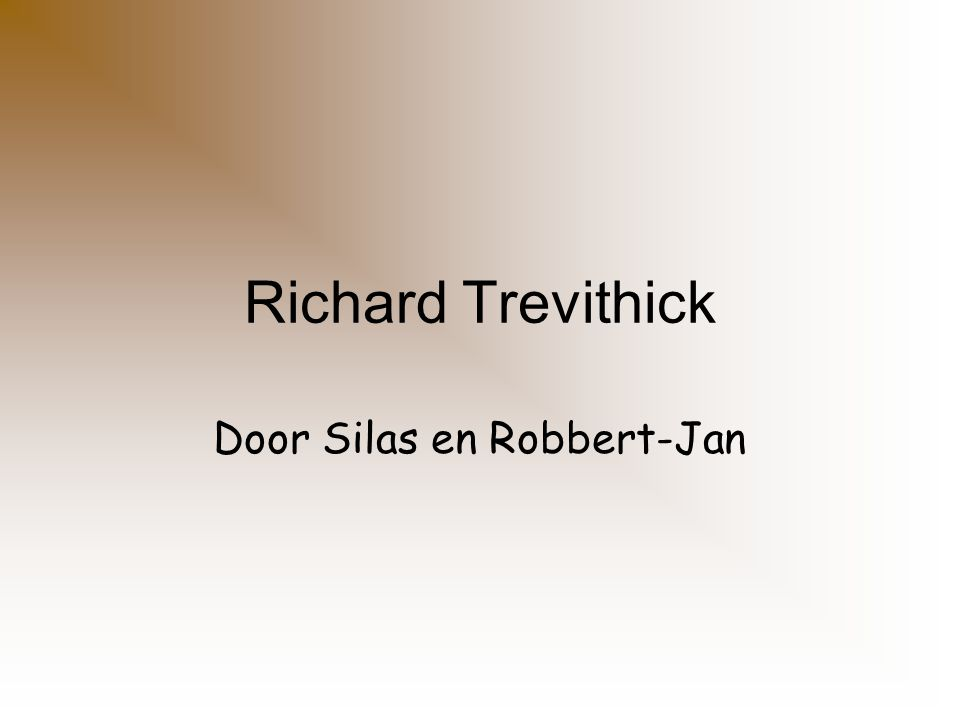 Richard Trevithick Door Silas en Robbert-Jan