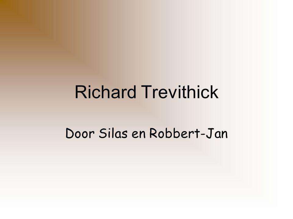 indeling Wie.Wanneer leefde Richard Trevithick. Wat heeft hij uitgevonden.