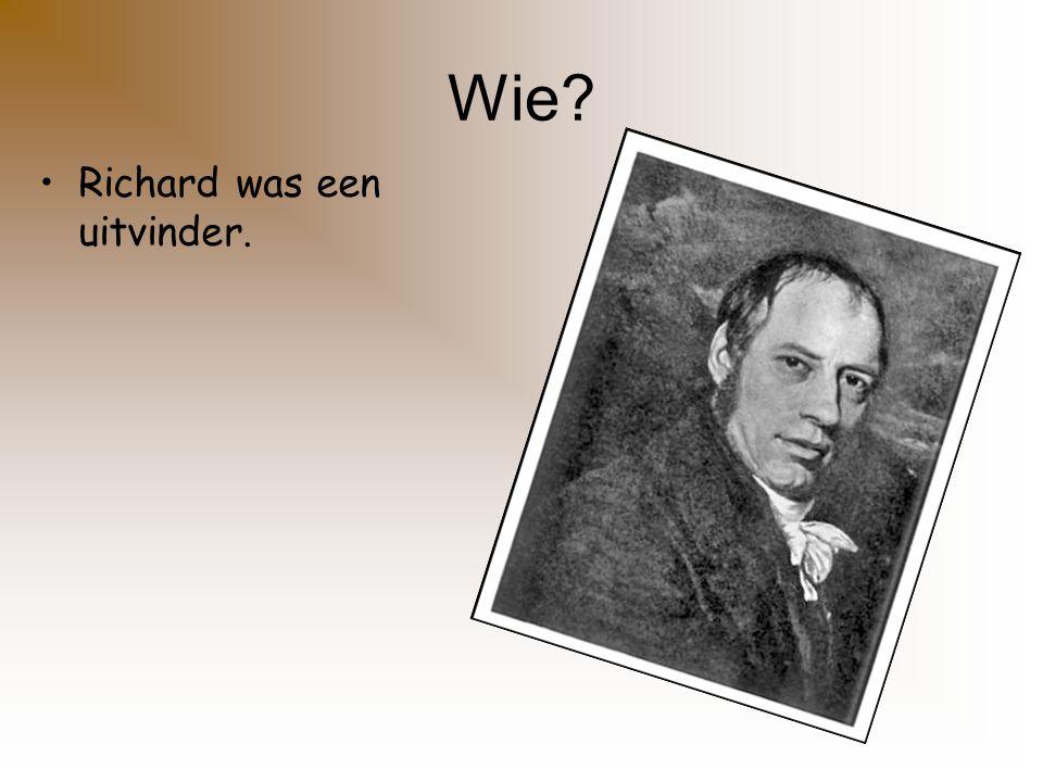 Wanneer leefde Richard? Is geboren in 1771 in Illogan. Hij stierf in 1833.
