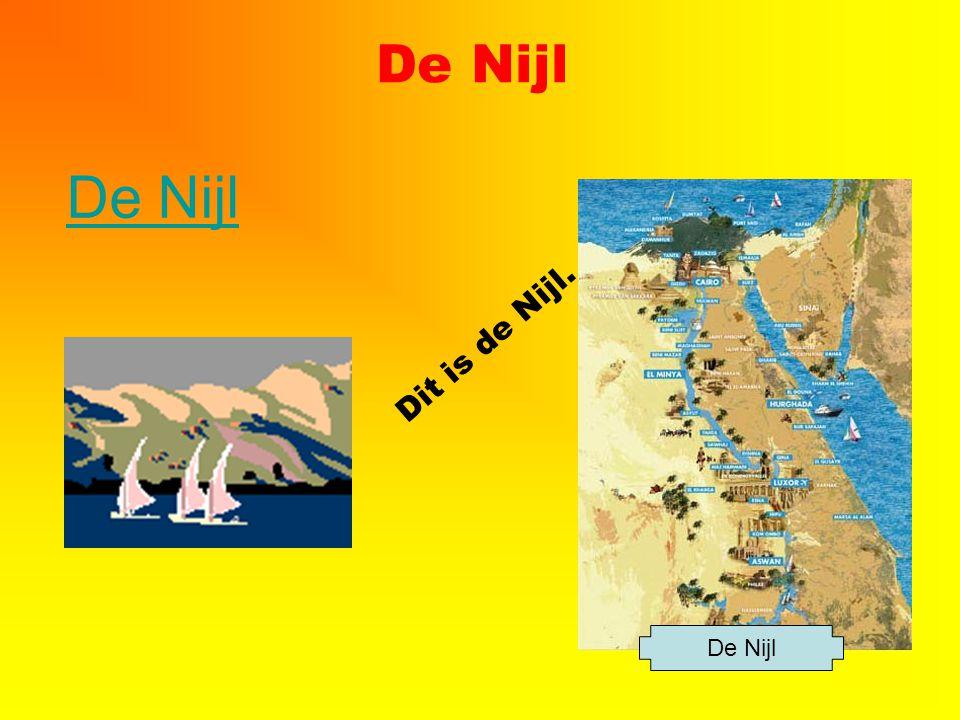 De Nijl Dit is de Nijl. De Nijl