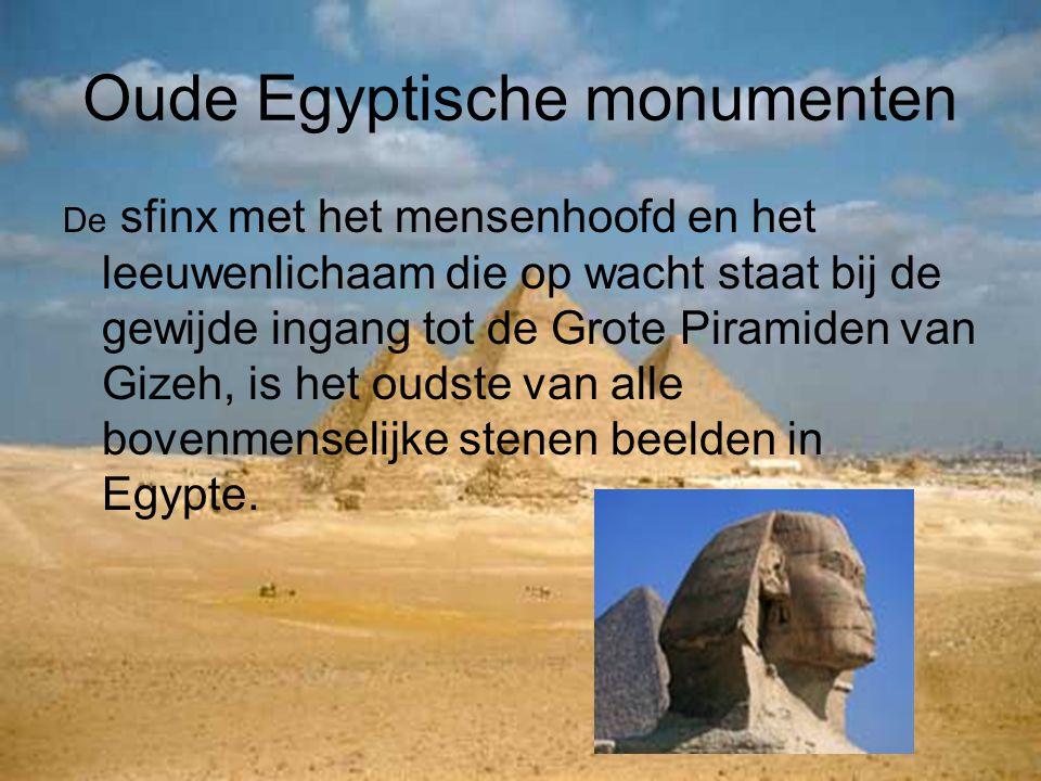 De sfinx met het mensenhoofd en het leeuwenlichaam die op wacht staat bij de gewijde ingang tot de Grote Piramiden van Gizeh, is het oudste van alle b