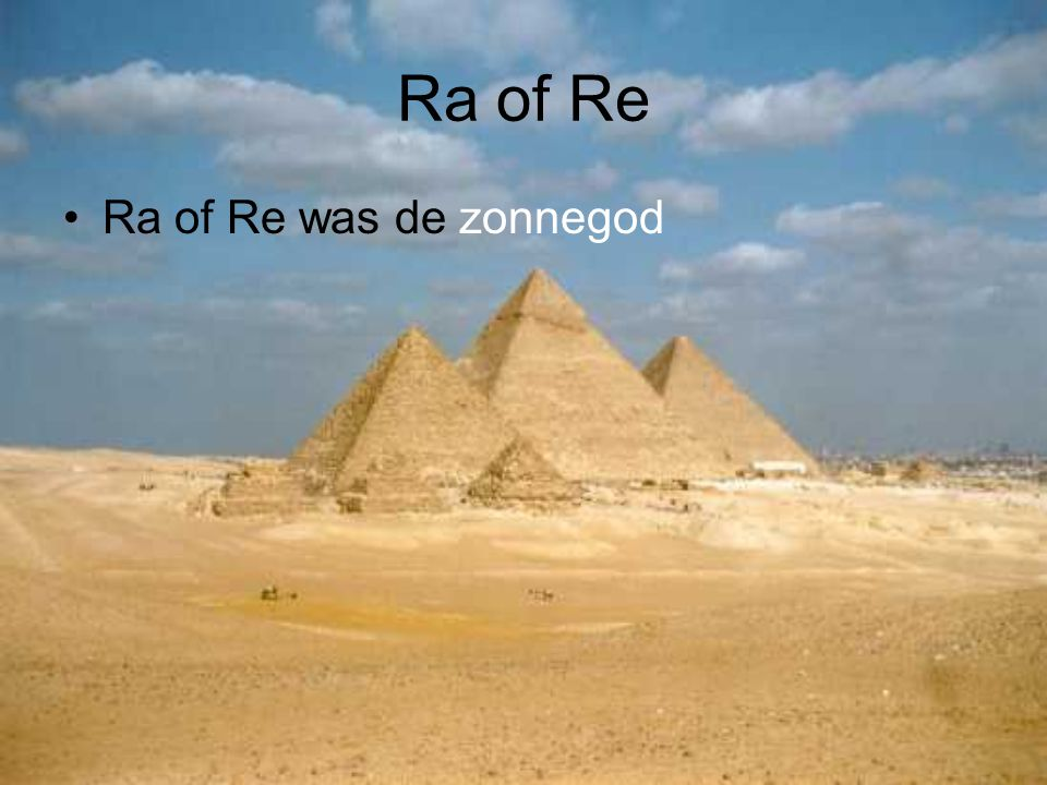 Ra of Re Ra of Re was de zonnegod