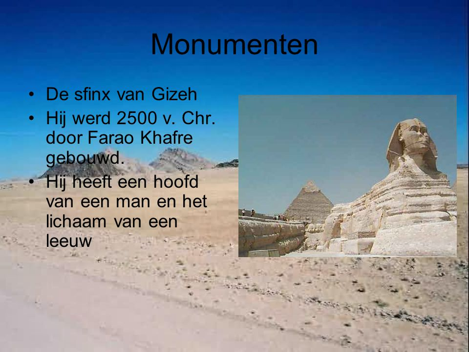 Monumenten De sfinx van Gizeh Hij werd 2500 v.Chr.