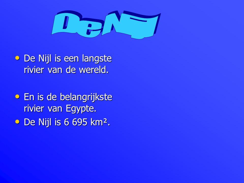 De Nijl is een langste rivier van de wereld. De Nijl is een langste rivier van de wereld. En is de belangrijkste rivier van Egypte. En is de belangrij