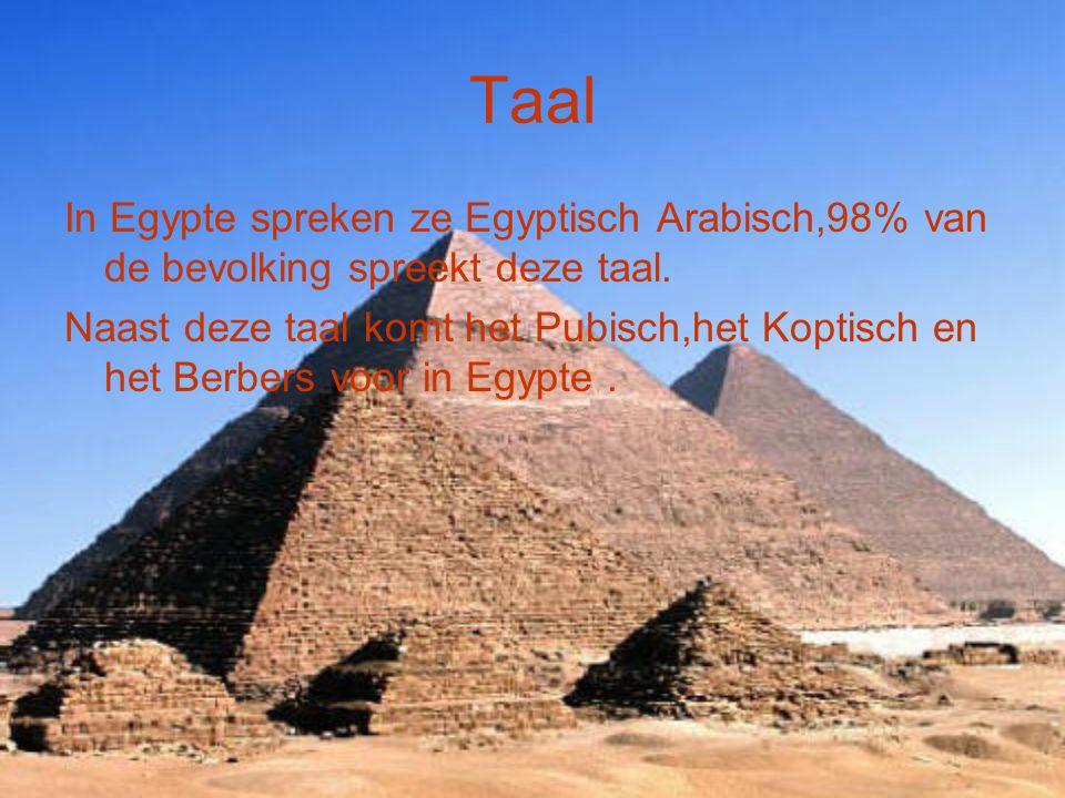 Taal In Egypte spreken ze Egyptisch Arabisch,98% van de bevolking spreekt deze taal. Naast deze taal komt het Pubisch,het Koptisch en het Berbers voor