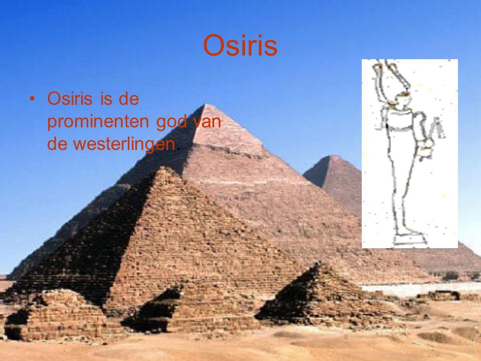 Osiris Osiris is de prominenten god van de westerlingen.