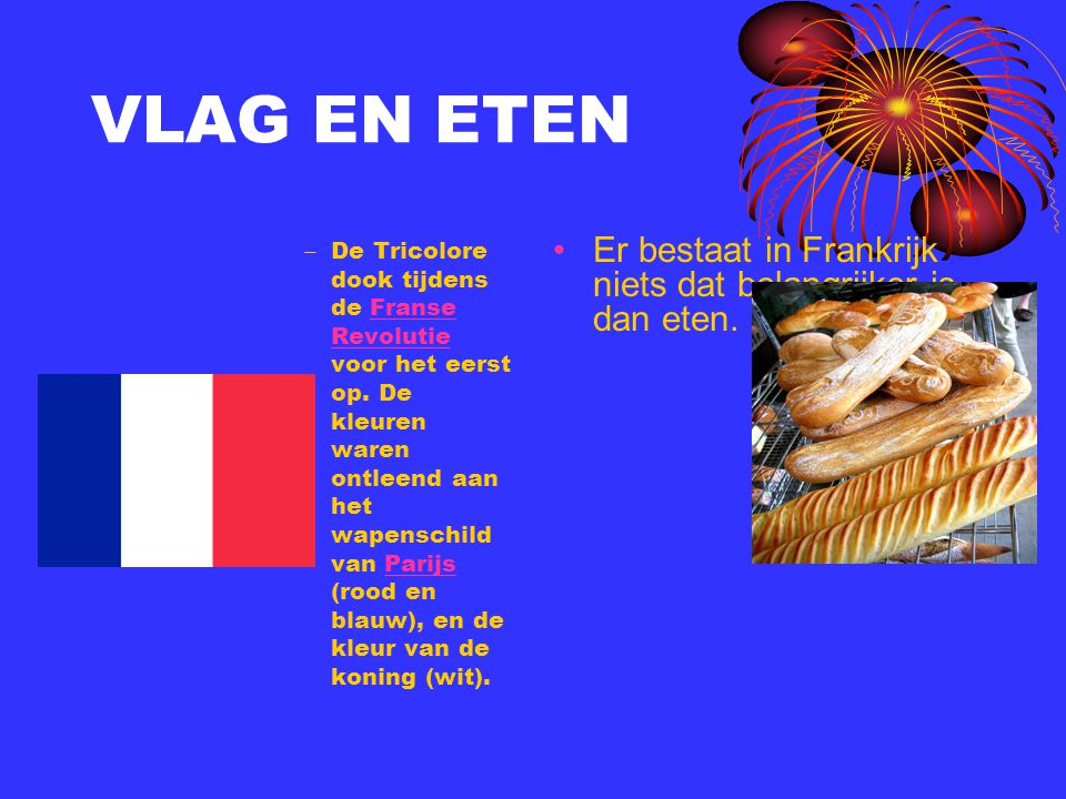 VLAG EN ETEN – De Tricolore dook tijdens de Franse Revolutie voor het eerst op. De kleuren waren ontleend aan het wapenschild van Parijs (rood en blau