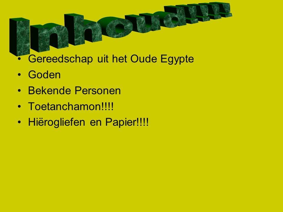 Gereedschap uit het Oude Egypte Goden Bekende Personen Toetanchamon!!!! Hiërogliefen en Papier!!!!