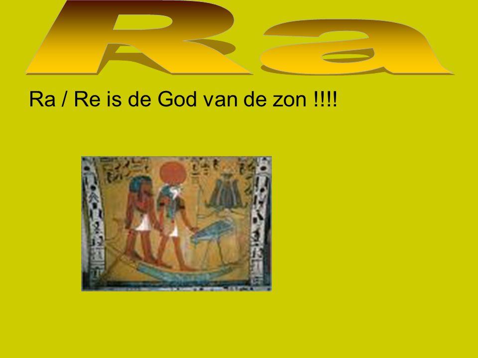 Ra / Re is de God van de zon !!!!
