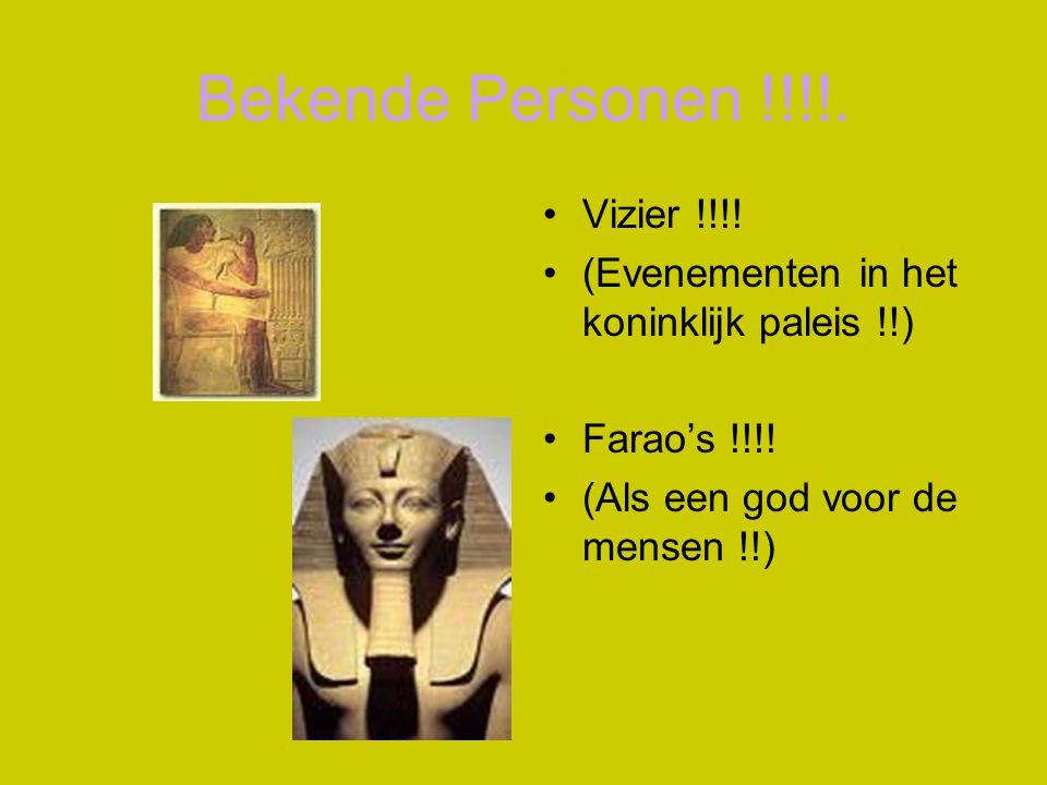 Bekende Personen !!!!. Vizier !!!! (Evenementen in het koninklijk paleis !!) Farao's !!!! (Als een god voor de mensen !!)