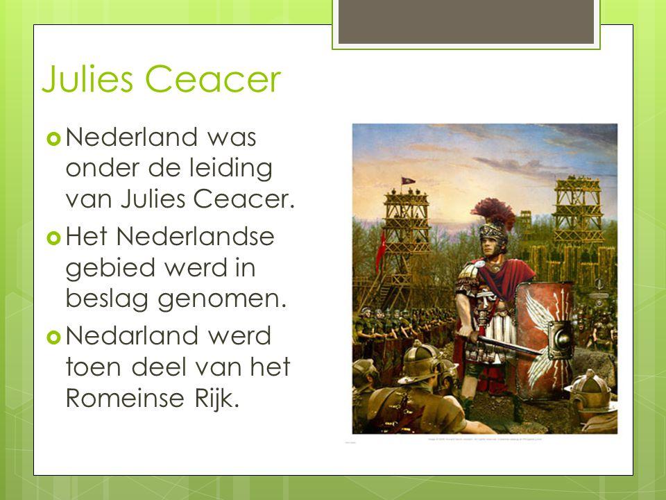 Julies Ceacer  Nederland was onder de leiding van Julies Ceacer.