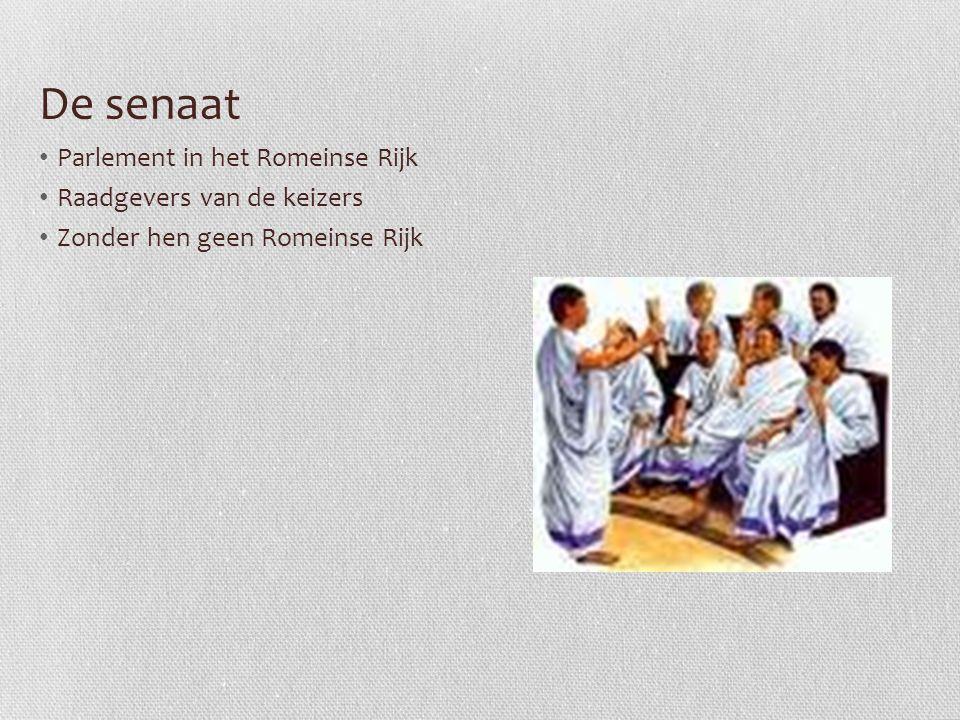 De senaat Parlement in het Romeinse Rijk Raadgevers van de keizers Zonder hen geen Romeinse Rijk