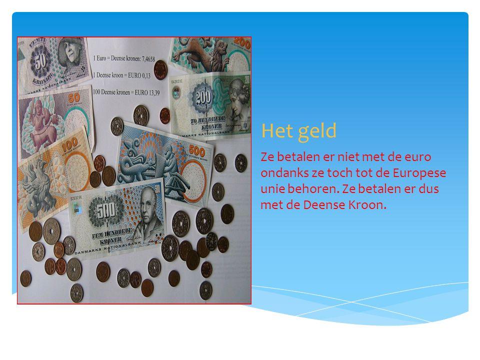Het geld Ze betalen er niet met de euro ondanks ze toch tot de Europese unie behoren. Ze betalen er dus met de Deense Kroon.