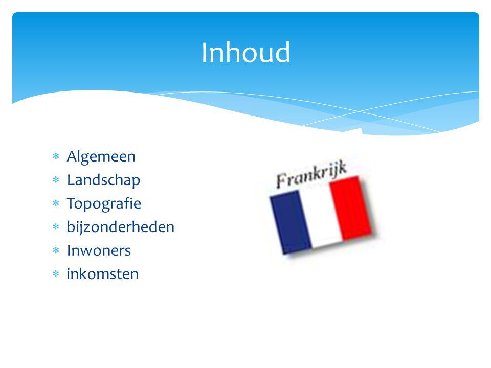 Algemeen  Taal  Frans  Bretons  Italiaans  Baskisch  Vlag  Blauw, wit, rood  Verticaal  Staatshoofd  Jaques chirac  Munteenheid  De euro  Lid van de EU
