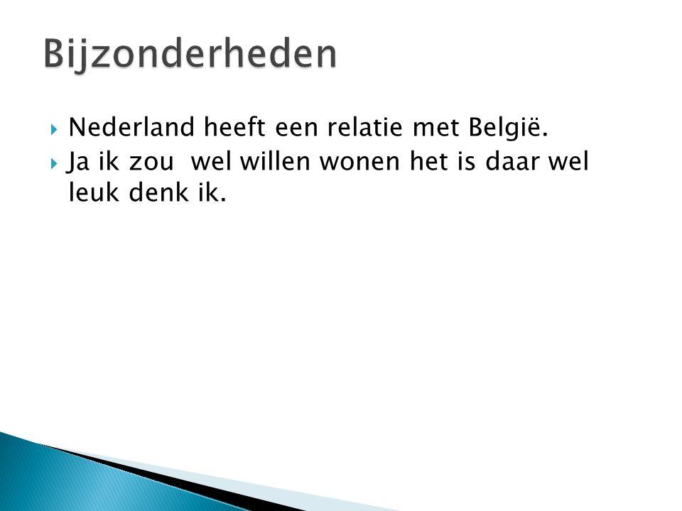  Nederland heeft een relatie met België.