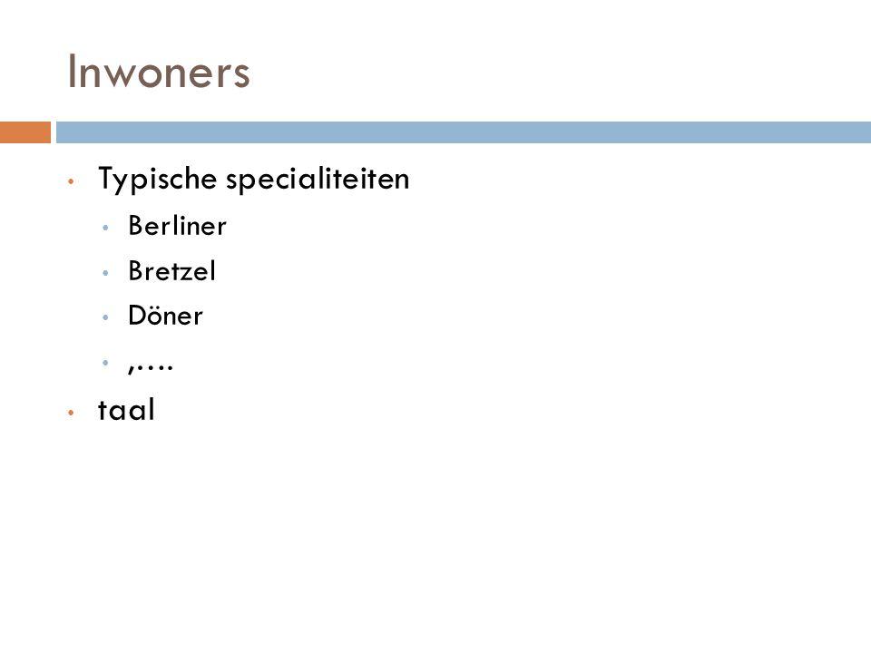 Inwoners Typische specialiteiten Berliner Bretzel Döner,…. taal