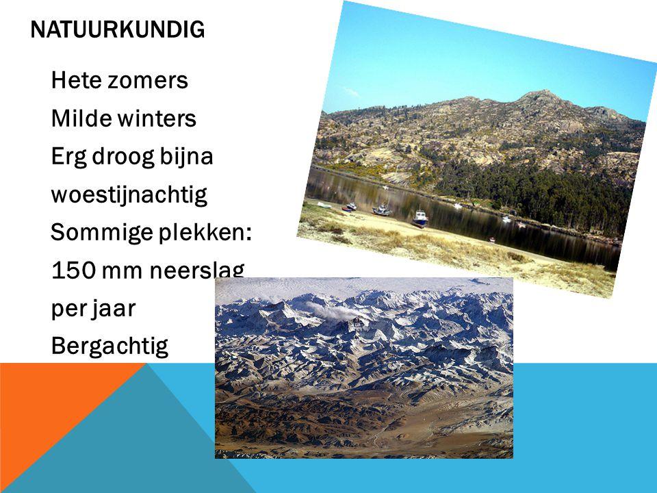 Hete zomers Milde winters Erg droog bijna woestijnachtig Sommige plekken: 150 mm neerslag per jaar Bergachtig NATUURKUNDIG