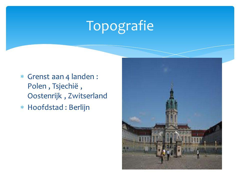 Topografie  Grenst aan 4 landen : Polen, Tsjechië, Oostenrijk, Zwitserland  Hoofdstad : Berlijn