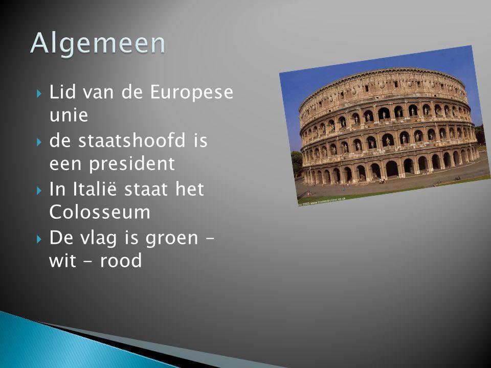  Lid van de Europese unie  de staatshoofd is een president  In Italië staat het Colosseum  De vlag is groen – wit - rood