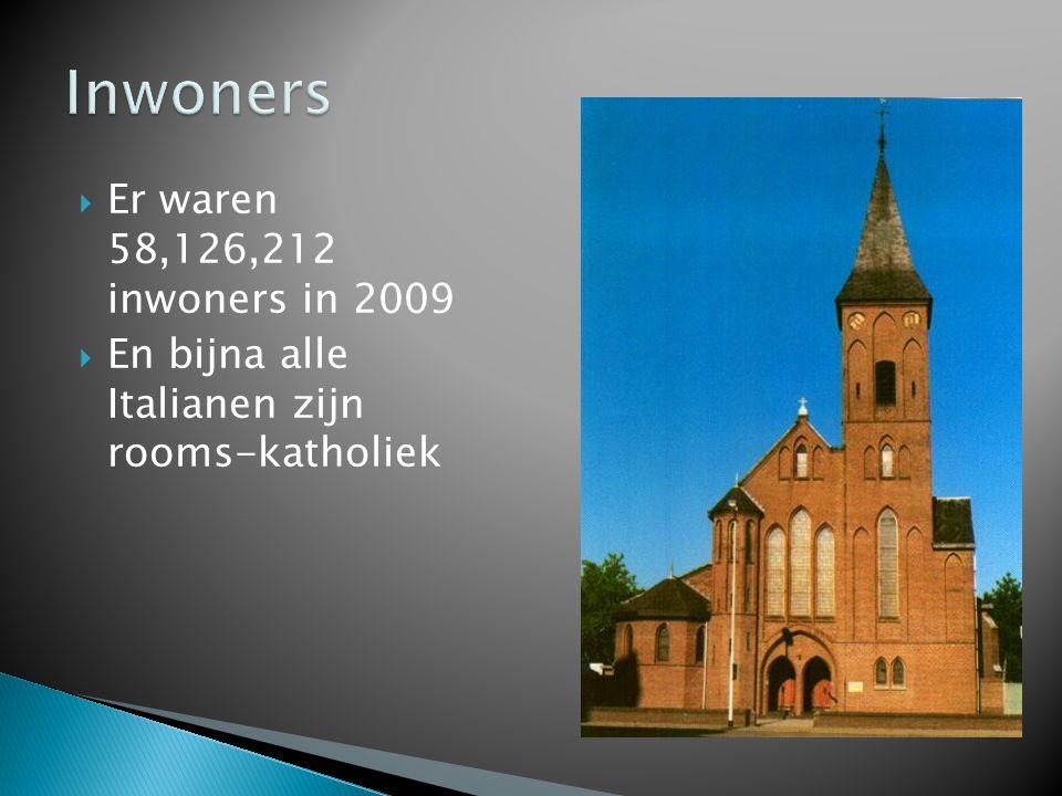  Er waren 58,126,212 inwoners in 2009  En bijna alle Italianen zijn rooms-katholiek