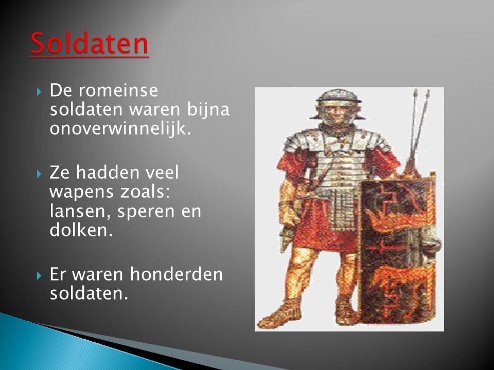  De romeinse soldaten waren bijna onoverwinnelijk.