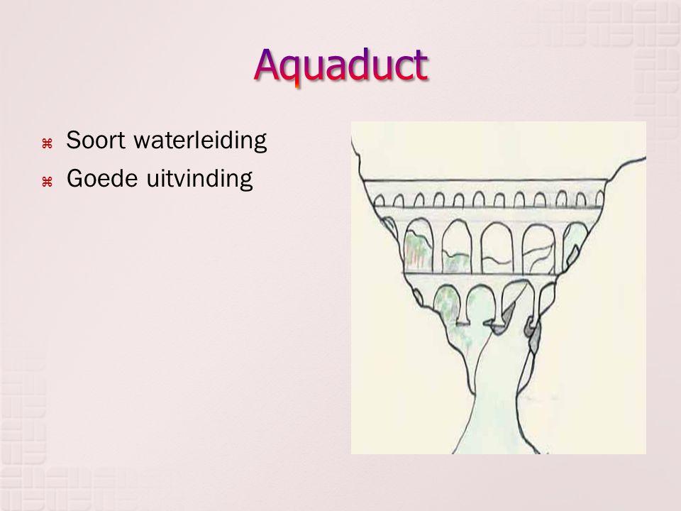  Soort waterleiding  Goede uitvinding