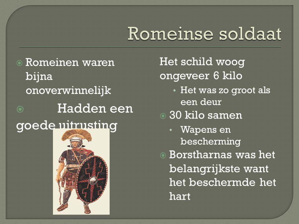 Romeinen waren bijna onoverwinnelijk  Hadden een goede uitrusting Het schild woog ongeveer 6 kilo Het was zo groot als een deur  30 kilo samen Wapens en bescherming  Borstharnas was het belangrijkste want het beschermde het hart
