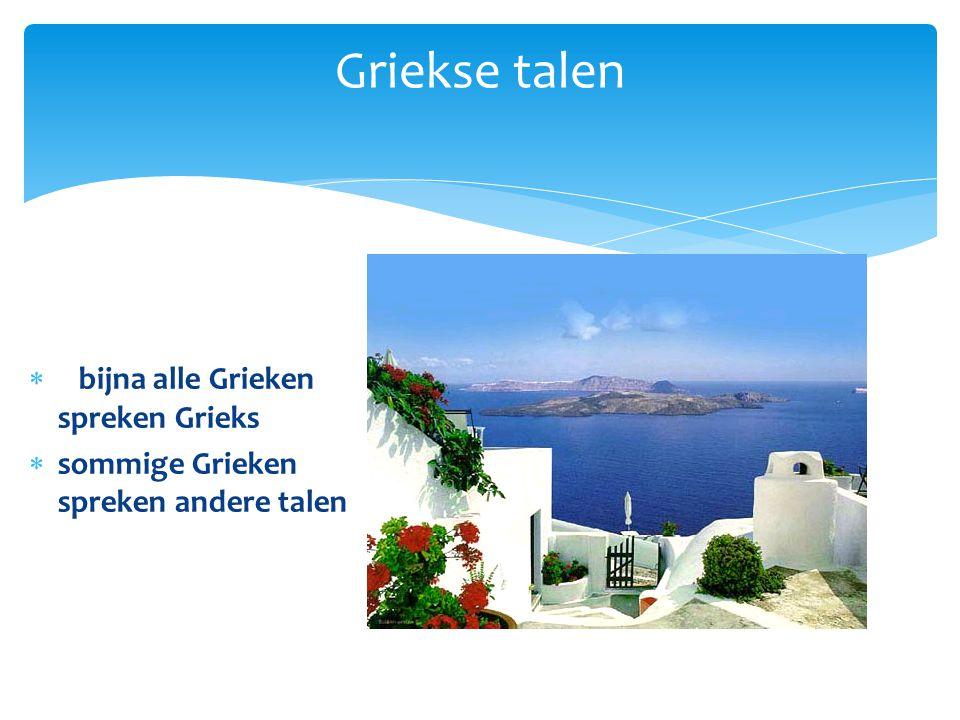 Griekse talen  bijna alle Grieken spreken Grieks  sommige Grieken spreken andere talen
