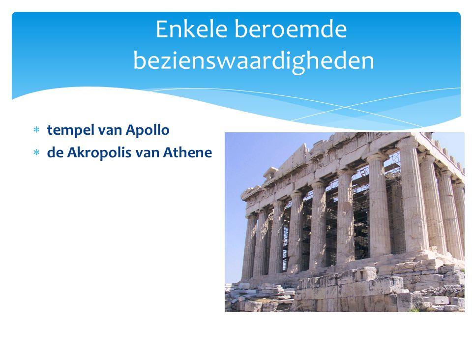Enkele beroemde bezienswaardigheden  tempel van Apollo  de Akropolis van Athene