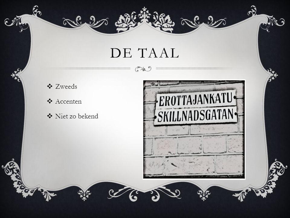 ZZweeds AAccenten NNiet zo bekend DE TAAL