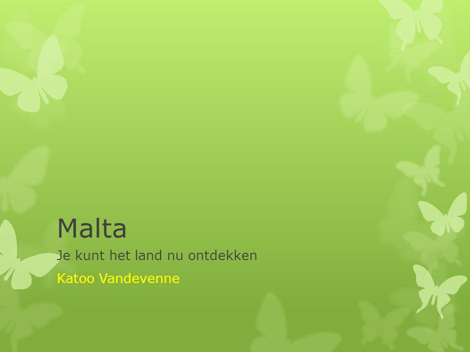 Malta Je kunt het land nu ontdekken Katoo Vandevenne