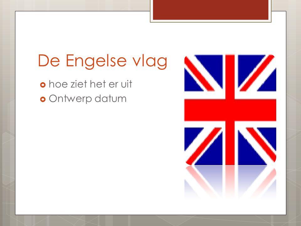 De Engelse vlag  hoe ziet het er uit  Ontwerp datum
