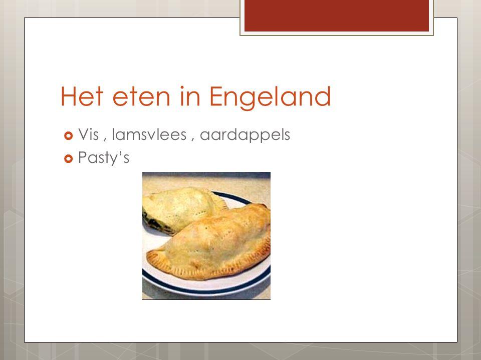 Het eten in Engeland  Vis, lamsvlees, aardappels  Pasty's