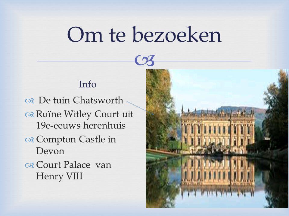 Om te bezoeken Info  De tuin Chatsworth  Ruïne Witley Court uit 19e-eeuws herenhuis  Compton Castle in Devon  Court Palace van Henry VIII Een kl