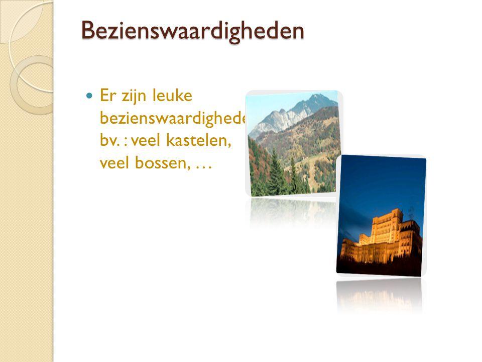 Bezienswaardigheden Er zijn leuke bezienswaardigheden, bv. : veel kastelen, veel bossen, …