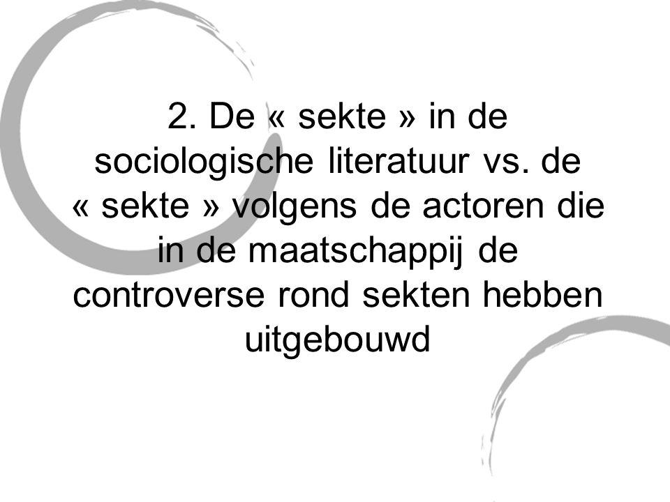 2. De « sekte » in de sociologische literatuur vs.
