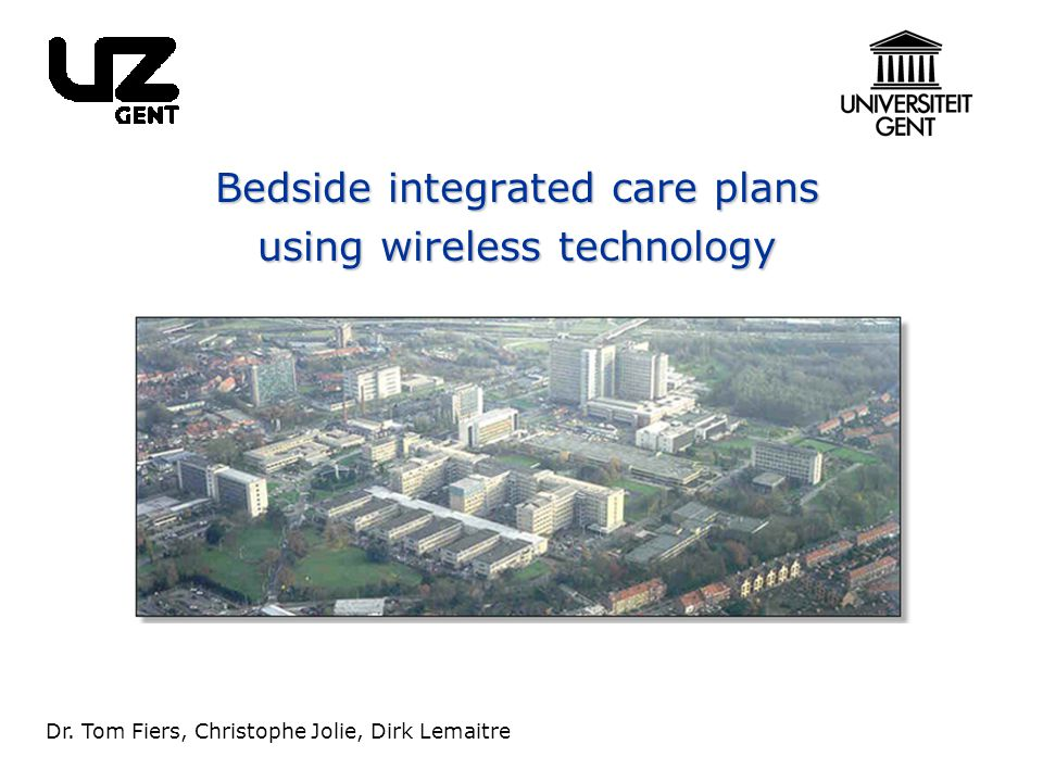 Bedside integrated care plans using wireless technology Dr.