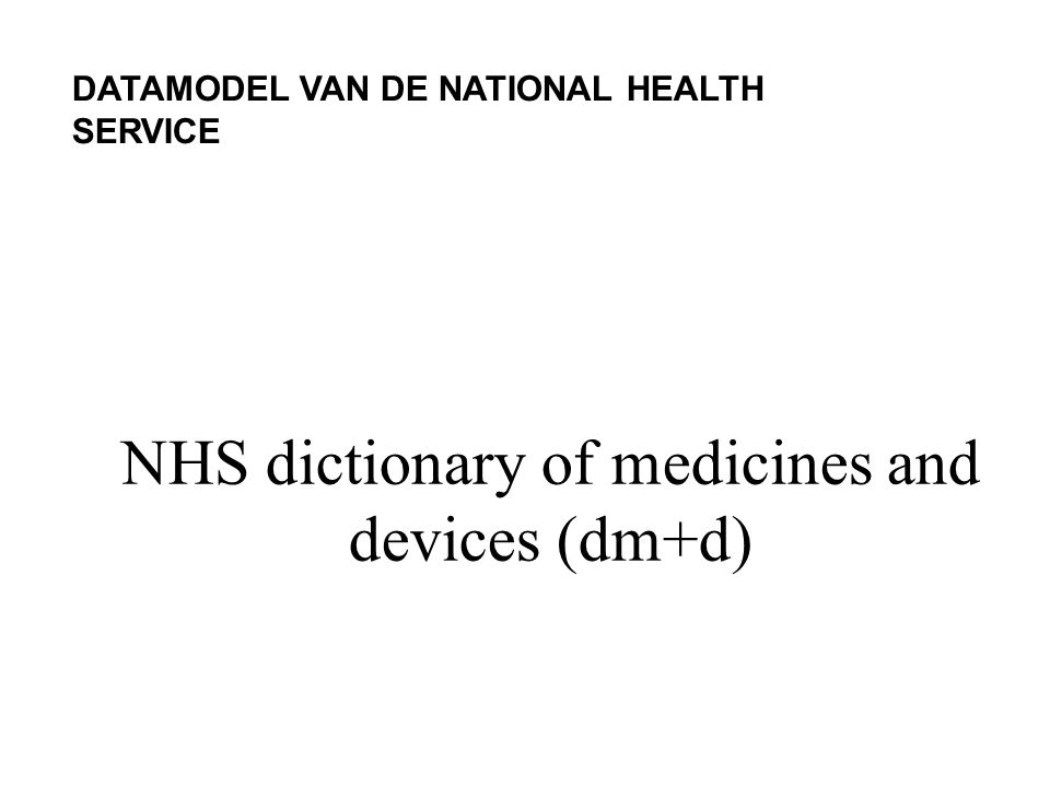 NHS dictionary of medicines and devices (dm+d) DATAMODEL VAN DE NATIONAL HEALTH SERVICE