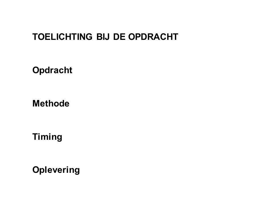 TOELICHTING BIJ DE OPDRACHT Opdracht Methode Timing Oplevering