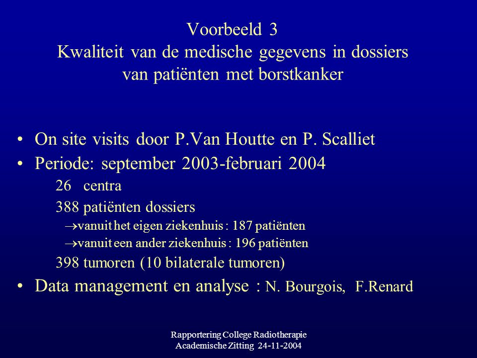 Rapportering College Radiotherapie Academische Zitting 24-11-2004