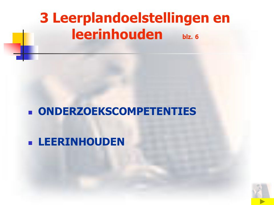3 Leerplandoelstellingen en leerinhouden blz. 6 ONDERZOEKSCOMPETENTIES LEERINHOUDEN
