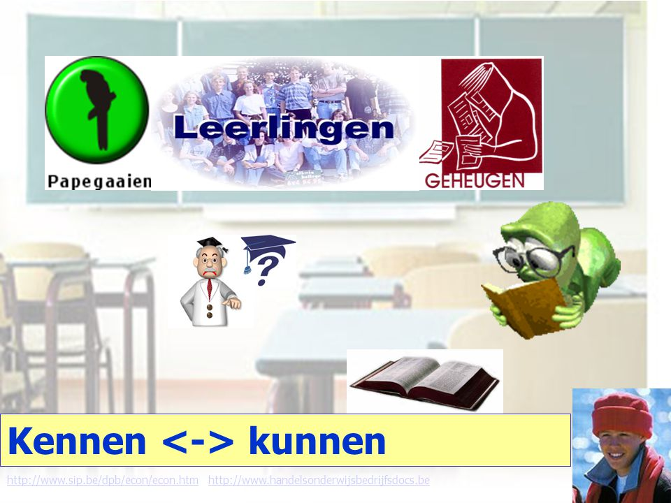 Kennen kunnen http://www.sip.be/dpb/econ/econ.htmhttp://www.sip.be/dpb/econ/econ.htm http://www.handelsonderwijsbedrijfsdocs.behttp://www.handelsonderwijsbedrijfsdocs.be